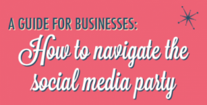 A guide for businesses: how to navigate the social media party